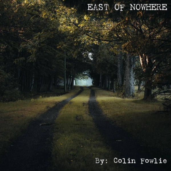 Colin Fowlie - East Of Nowhere (2021)
