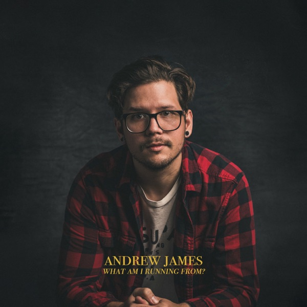 Andrew James - What Am I Running From? (2021)