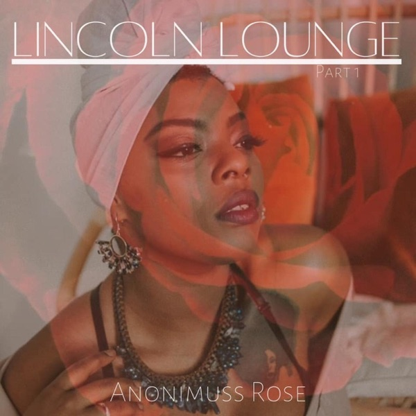 Anonimuss Rose - Lincoln Lounge, Pt. 1 (2021)