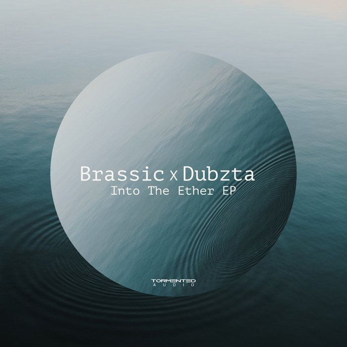 Brassic & Dubzta - Into The Ether (2021)