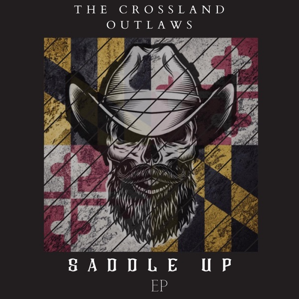 The Crossland Outlaws - Saddle Up (2021)