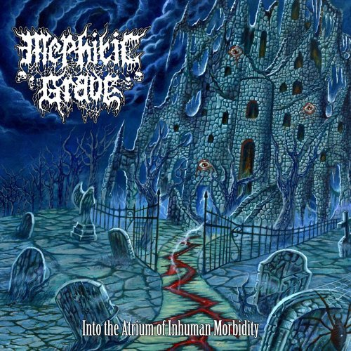 Mephitic Grave - Into the Atrium of Inhuman Morbidity (2021)