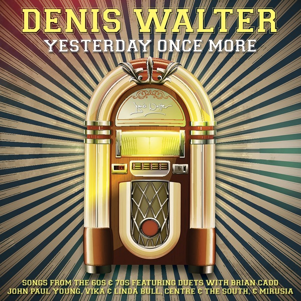 Denis Walter - Yesterday Once More (2021)