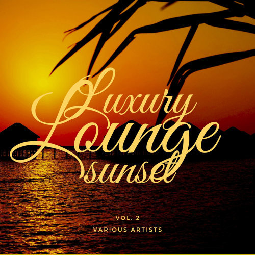 Various Performers - Luxury Lounge Sunset, Vol. 2 (2021)