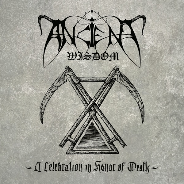 Ancient Wisdom - A Celebration in Honor of Death (2021)