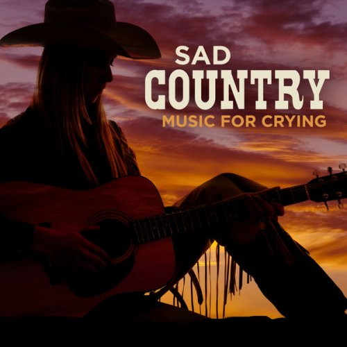 Various Performers - Sad Country Music For Crying (2021)