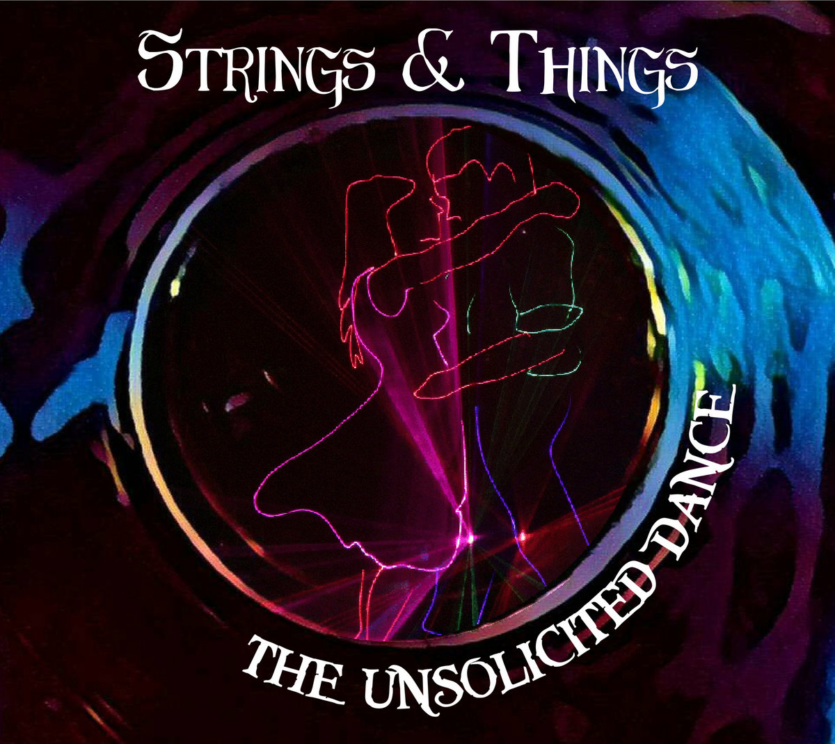 Strings & Things - The Unsolicited Dance (2021)