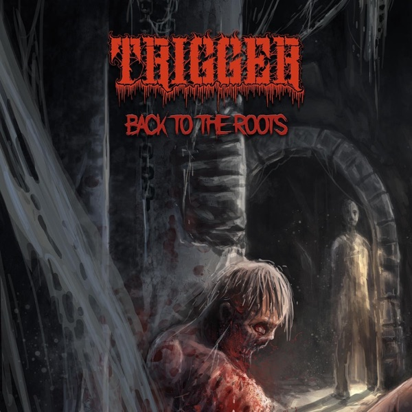 Trigger - Back to the Roots (2021)