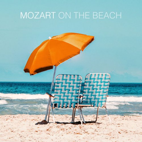 Various Performers - Mozart On The Beach (2021)