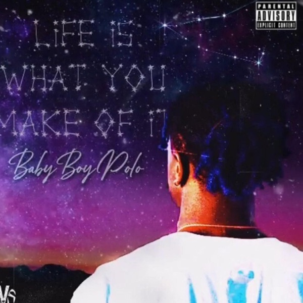 BabyBoy Polo - Life Is What You Make Of It (2021)