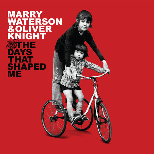 Marry Waterson & Oliver Knight - The Days That Shaped Me (2021)