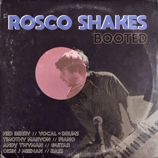 Rosco Shakes - Booted (2021)