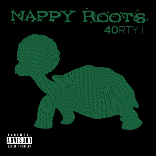Nappy Roots - 40RTY+ (2021)