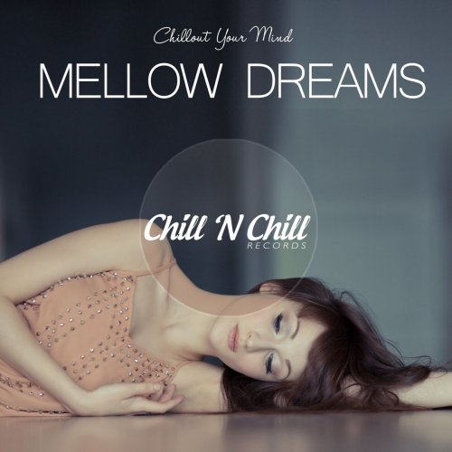 Various Performers - Mellow Dreams: Chillout Your Mind (2021)