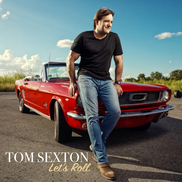 Tom Sexton - Let's Roll (2021)