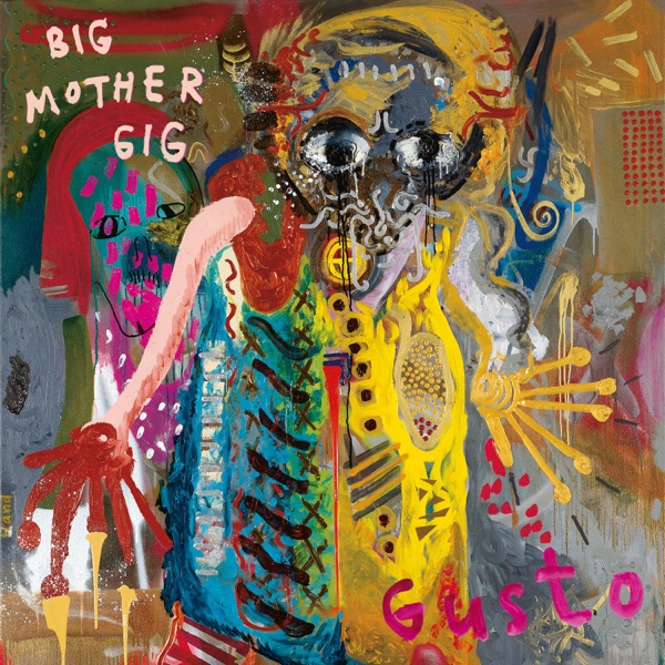 Big Mother Gig - Gusto (2021)