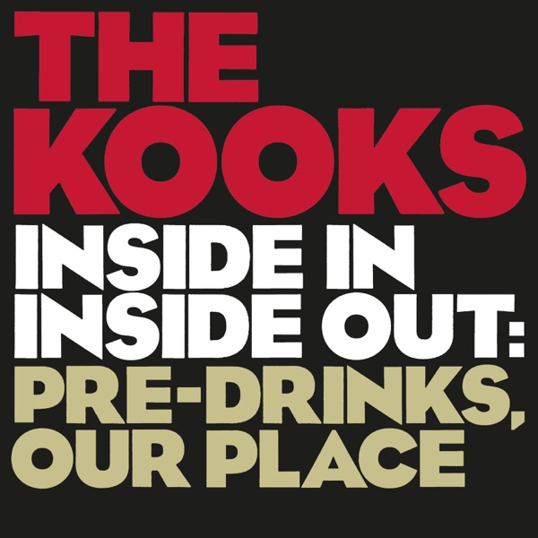 The Kooks - Inside In / Inside Out: Pre-drinks, Our Place (2021)
