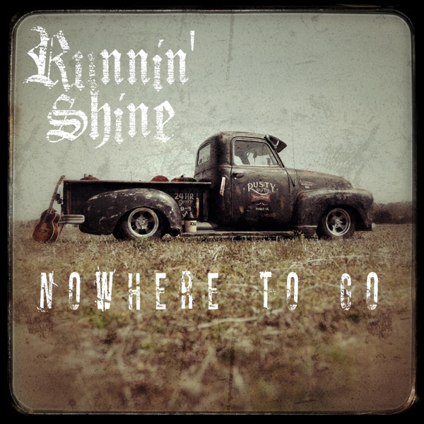 Runnin Shine - Nowhere To Go (2021)