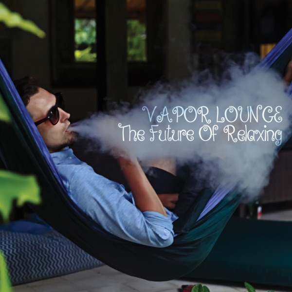 Various Artists - Vapor Lounge: The Future of Relaxing (2021)