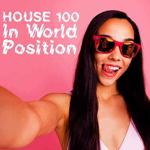 Various Performers - House 100 In World Position (2021)
