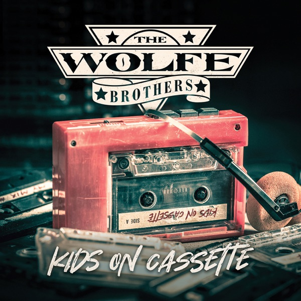 The Wolfe Brothers - Kids On Cassette (2021)