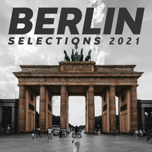 Berlin Selections 2021 - The Sounds Of The City (2021)