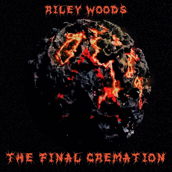 Riley Woods - The Final Cremation (2021)