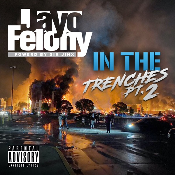 Jayo Felony - IN THE TRENCHES Pt. 2 (2021)