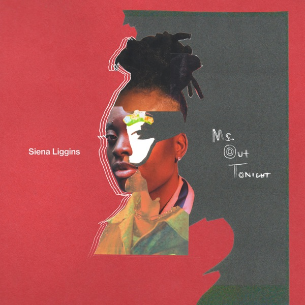 Siena Liggins - Ms. Out Tonight (2021)