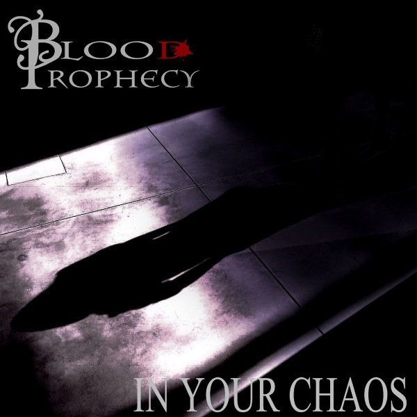 Blood Prophecy - In Your Chaos (2021)