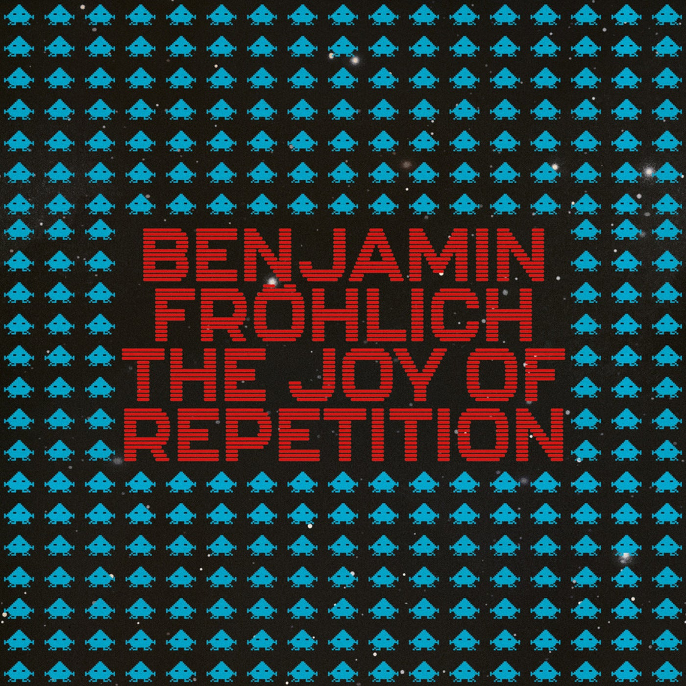 Benjamin Frohlich - The Joy of Repetition (2021)