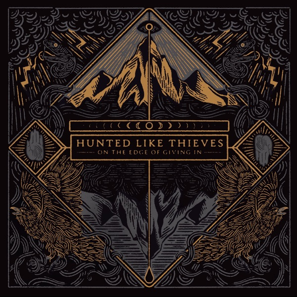 Hunted Like Thieves - On the Edge of Giving In (2021)