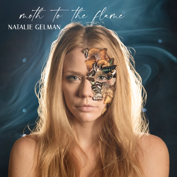 Natalie Gelman - Moth to the Flame (2021)