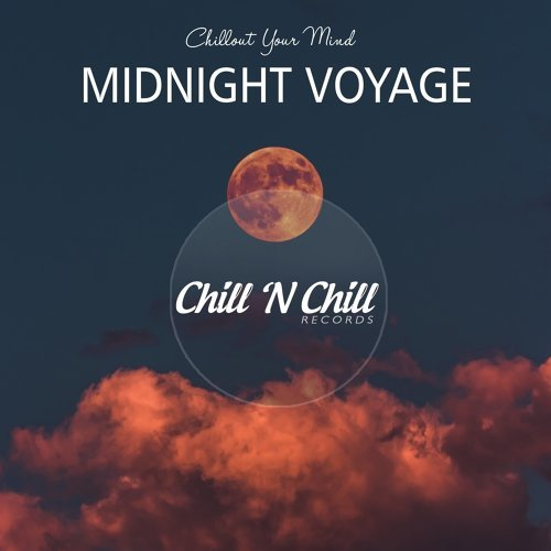 Various Performers - Midnight Voyage: Chillout Your Mind (2021)
