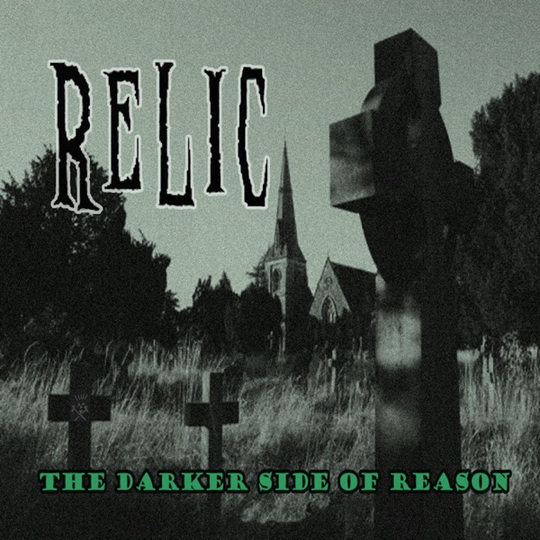Relic - The Darker Side of Reason (2021)