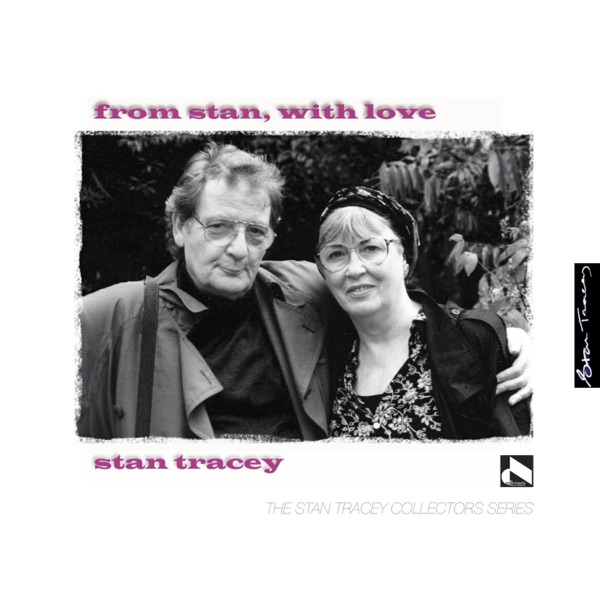 Stan Tracey - From Stan, with Love: With Love from Jazz / We Love You Madly (2021)