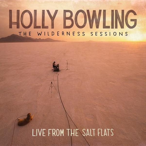 Holly Bowling - The Wilderness Sessions (2021)