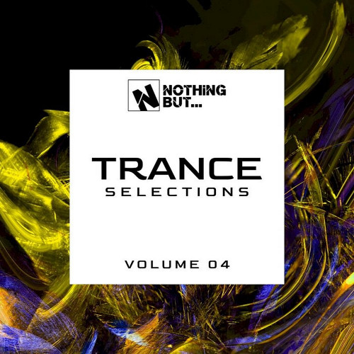 Various Artist - Nothing But... Trance Selections Vol 04 (2021)