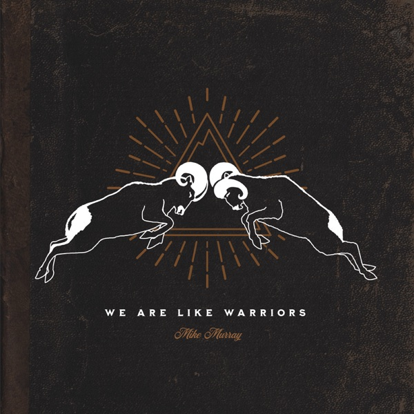 Mike Murray - We Are Like Warriors (2021)