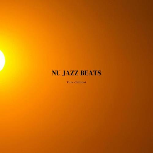Flow Chillout - Nu Jazz Beats (2021)