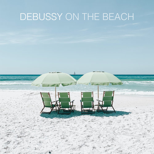 Various Performers - Debussy On The Beach (2021)