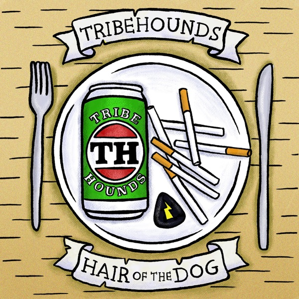 Tribehounds - Hair Of The Dog (2021)