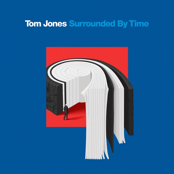 Tom Jones - Surrounded By Time (2021)