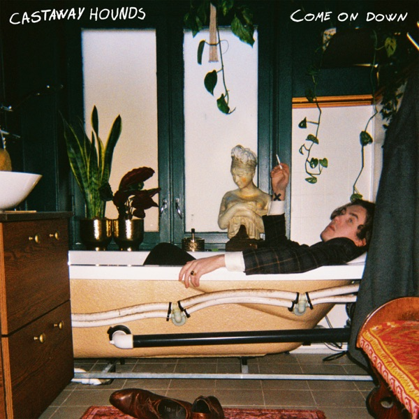 Castaway Hounds - Come on Down (2021)