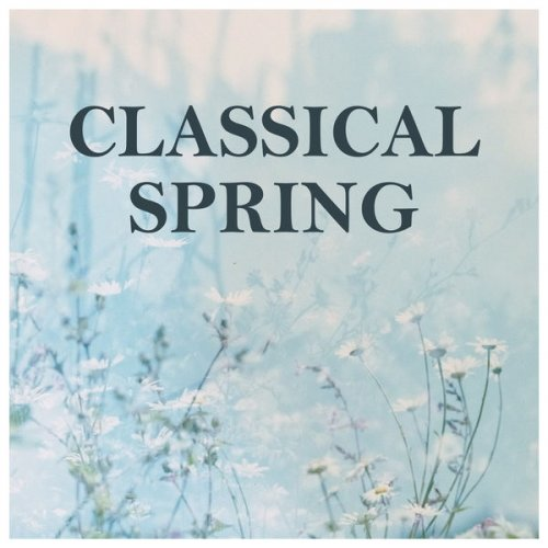 Various Performers - Classical Spring (2021)