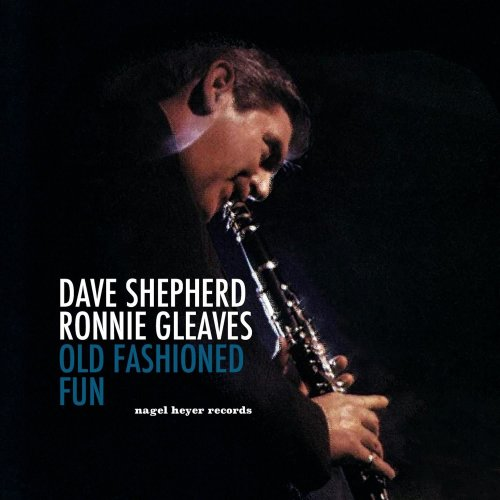 Dave Shepherd & Ronnie Gleaves - Old Fashioned Fun (2021)