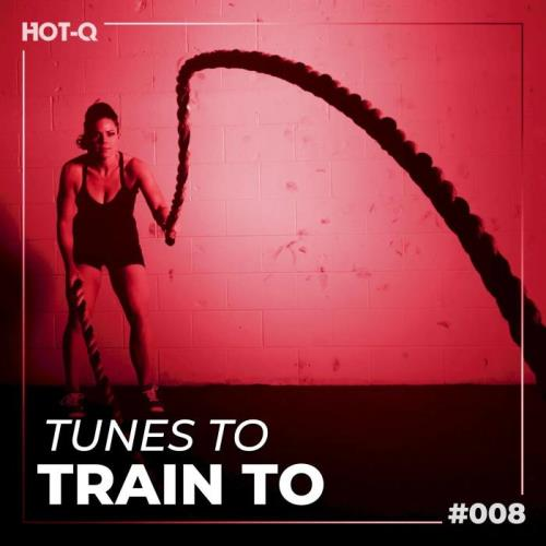 Various Performers - Tunes To Train To 008 (2021)