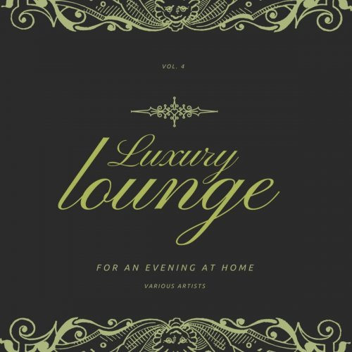 Various Performers - Luxury Lounge for an Evening at Home, Vol. 4 (2021)