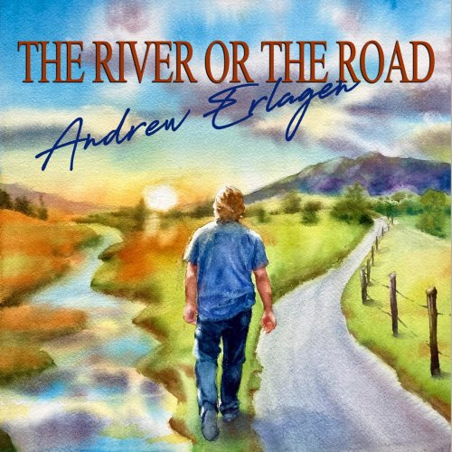 Andrew Erlagen - The River or The Road (2021)
