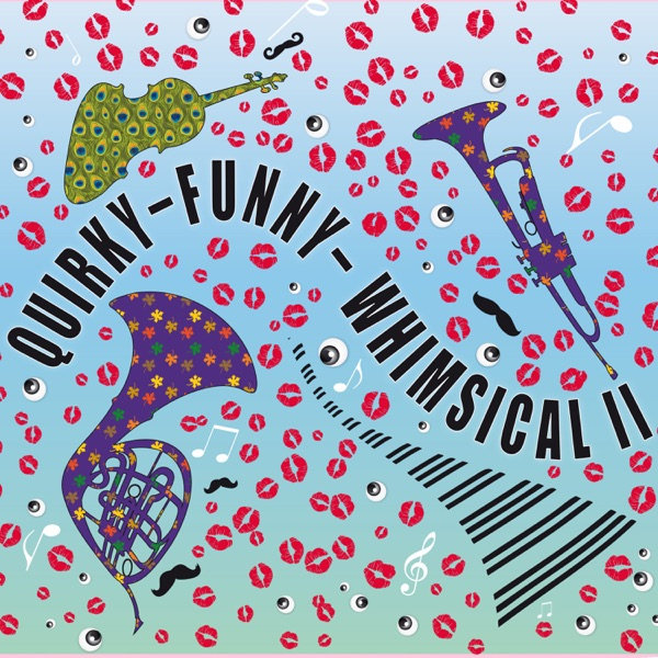 Laurent Dury - Quirky Funny Whimsical, Vol. II (2021)